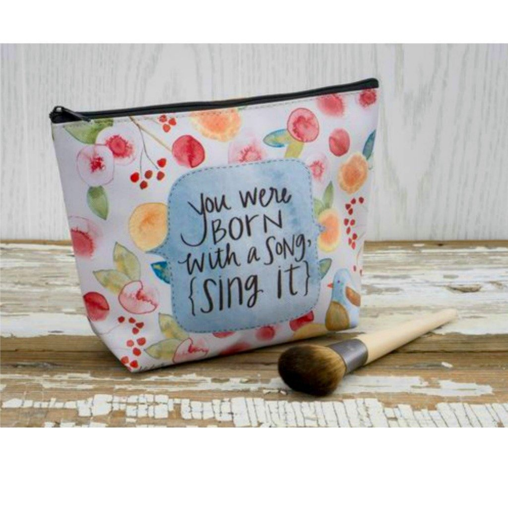 "Cosmetic Bag - ""You were BORN with a song {sing it}"""