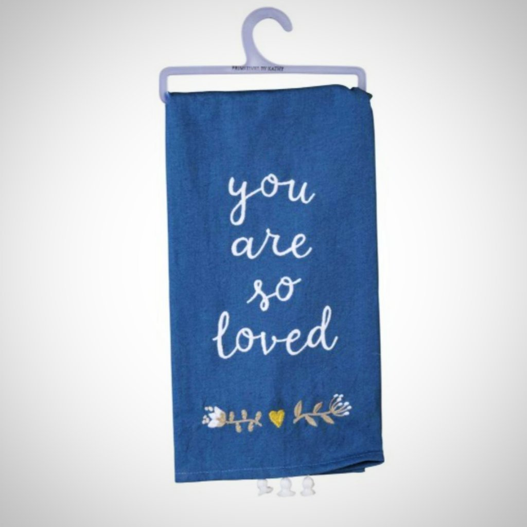 You Are So Loved Tasseled Tea Towel