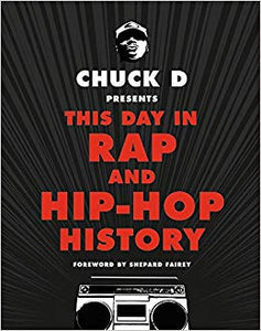 Chuck D Presents -  This Day In Rap and Hip-Hop History