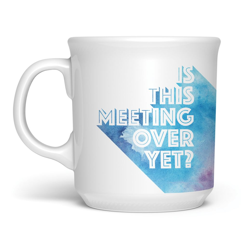 Is This Meeting Over Yet? Mug