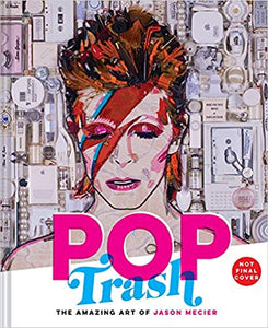 Pop Trash - The Amazing Art of Jason Mecier