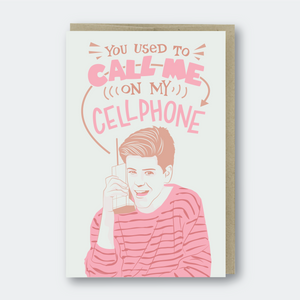 You Used To Call Me On My Cellphone Greeting Card