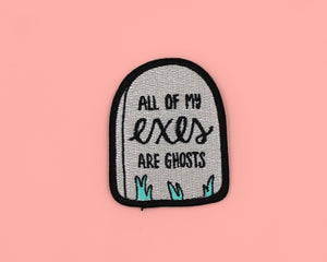 All Of My Exes Are Ghosts Iron On Patch