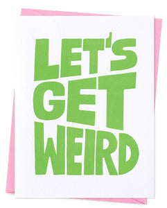Let's Get Weird Greeting Card
