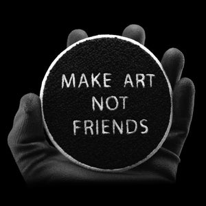 Make Art Not Friends Patch By Ziero