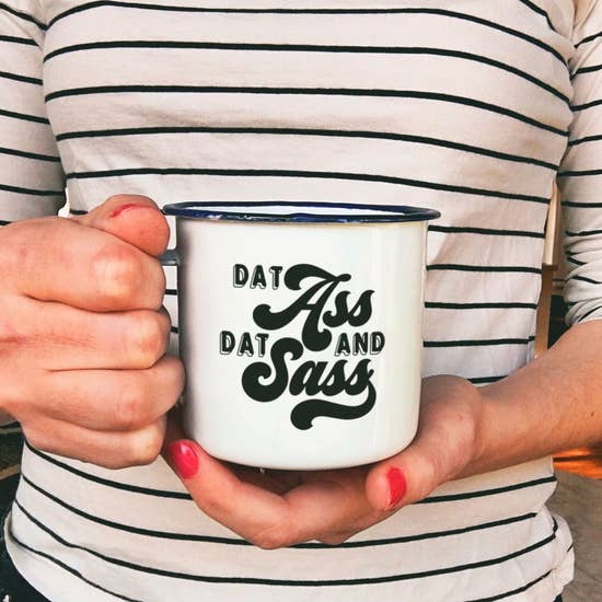 Dat Ass and Dat Sass Enamel Mug