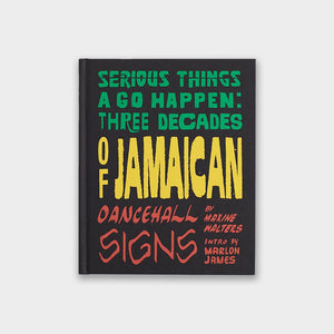 Serious Things a Go Happen: Three Decades of Jamacian Dancehall