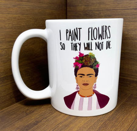 Frida Mug- I Paint Flowers