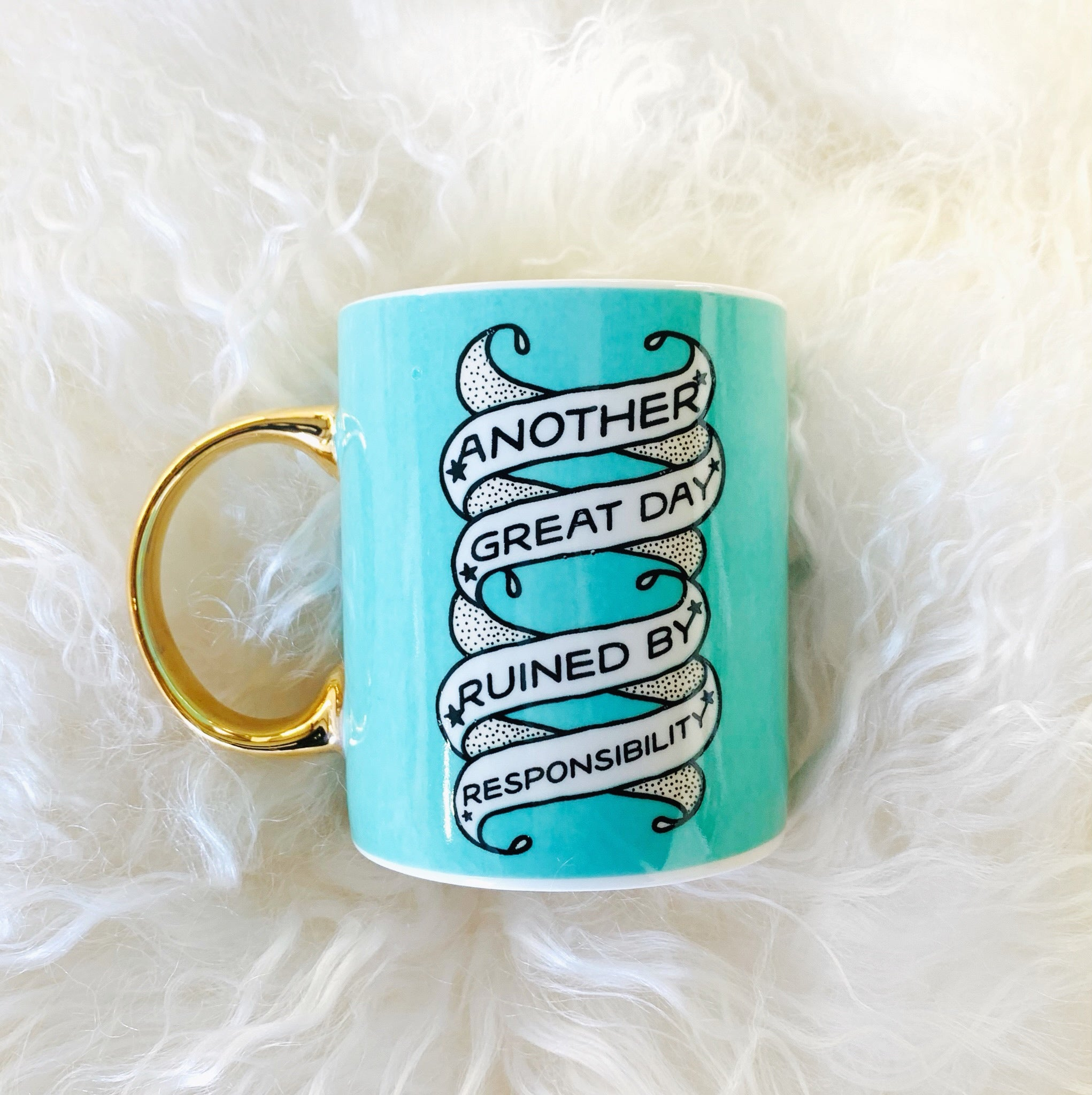 Another Great Day Ruined Mug