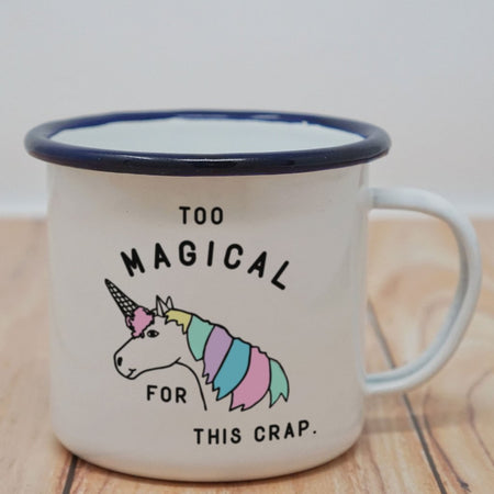 Too Magical for This Crap Enamel Mug