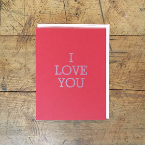 I Love You Letterpress Greeting Card