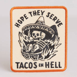 Hope They Serve Tacos In Hell Iron-On Patch
