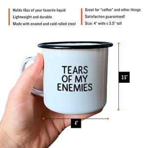 Tears of My Enemies Enamel Mug