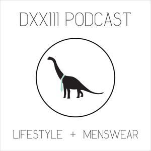 "DXXIII Podcast Episode 7: ""Living Your Best Life."""