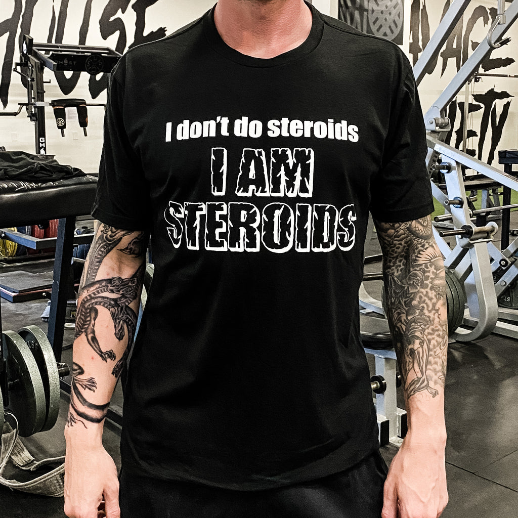I am Steroids Shirt Black