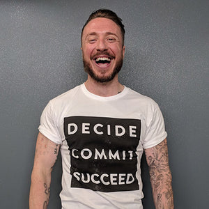 Decide Commit Succeed Tshirt