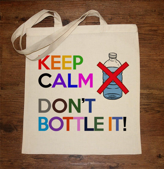 Keep Calm, Don't Bottle It Tote Bag