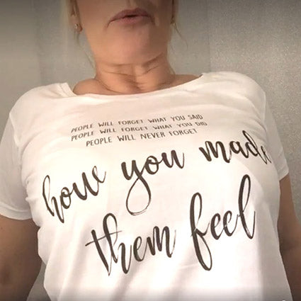 'How You Made Them Feel' Tshirt