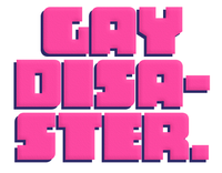 Gay Disaster