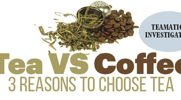 Tea VS Coffee: 3 Reasons To Choose Tea