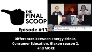 The Final Scoop Episode #11: Differences between energy drinks, Consumer Education, Glaxon season 2, and MORE