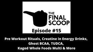 The Final Scoop #15: Supplement samples, pre workout rituals, Ghost BCAA, Kaged Muscle Multi & More