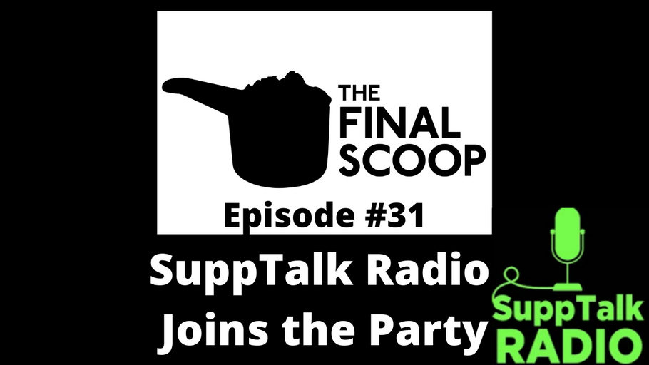 The Final Scoop #31: SuppTalk Radio Joins the Party