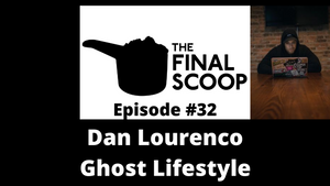 The Final Scoop #32: Dan Lourenco & GHOST Lifestyle