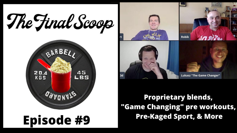 "The Final Scoop Episode #8: Proprietary blends, ""Game Changing"" pre workouts, Pre-Kaged Sport, & More"