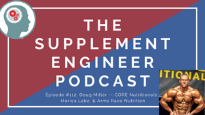 Episode #112: Doug Miller -- CORE Nutritionals, Merica Labz, & Arms Race Nutrition