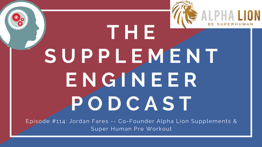 Episode #114: Jordan Fares -- Co-Founder Alpha Lion Supplements & Super Human Pre Workout