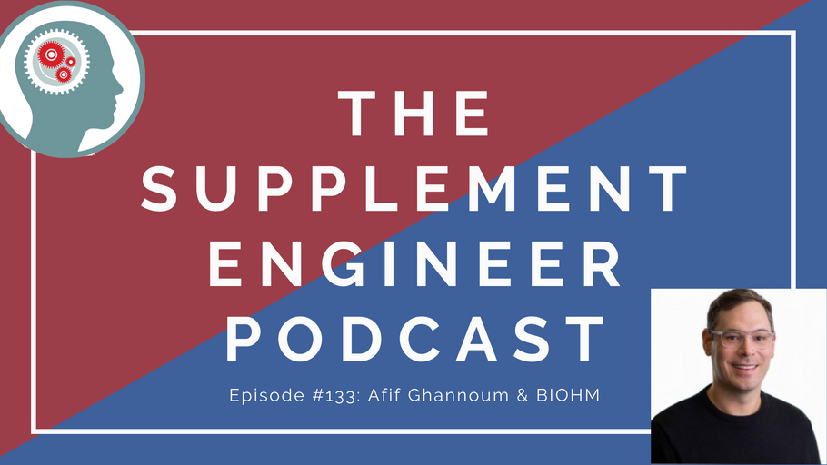 Supplement Engineer Podcast #133: Afif Ghannoum & BIOHM