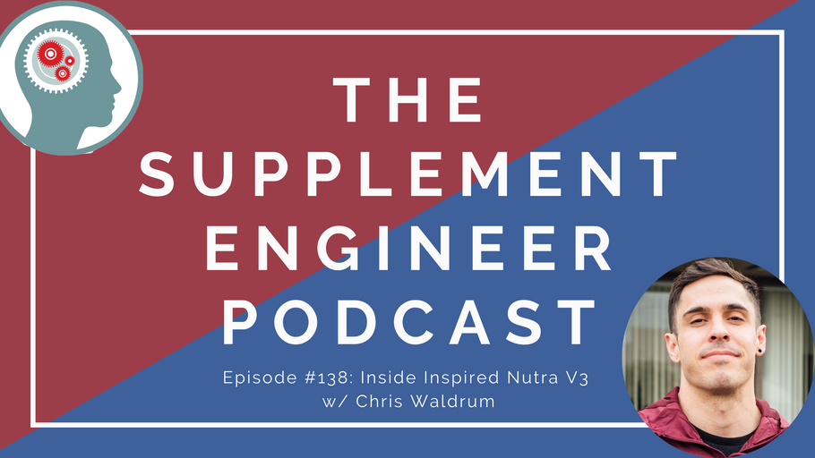 Episode #138: Inside Inspired Nutra V3 w/ Chris Waldrum