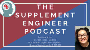 Episode #141: Dr. Gabrielle Fundaro -- Gut health, Probiotics, Greens Powders, & MORE