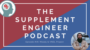 Episode #76: Moody --  VNDL Project, Benefits of Lemon Balm, GDAs, and More