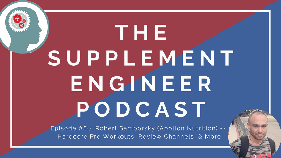 Episode #80: Robert Samborsky (Apollon Nutrition) -- Hardcore Pre Workouts, Review Channels, & More