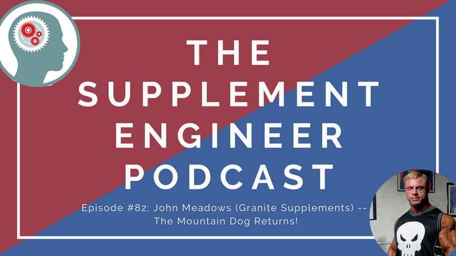 Episode #82: John Meadows (Granite Supplements) -- The Mountain Dog Returns!