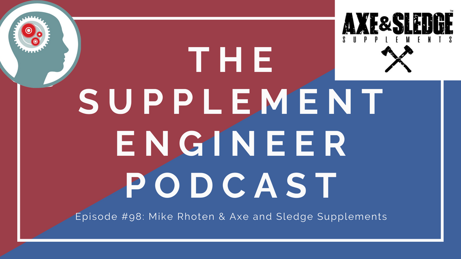Episode #98: Mike Rhoten & Axe and Sledge Supplements