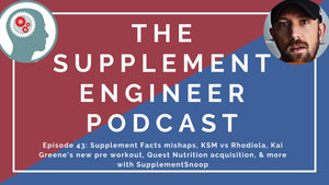 Episode #43: Supplement Facts mishaps, KSM vs Rhodiola, Kai Greene's new pre workout, Quest Nutrition acquisition, & more with SupplementSnoop