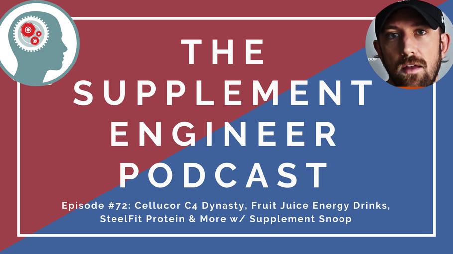 Episode #72: Cellucor C4 Dynasty, Fruit Juice Energy Drinks, SteelFit Protein & More w/ Supplement Snoop