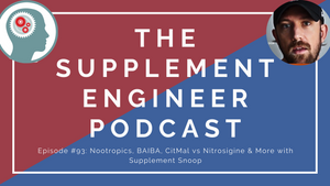 Episode #93: Nootropics, BAIBA, CitMal vs Nitrosigine & More with Supplement Snoop