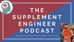 Episode #116: Drew Peters & Dragon Pharma Labs