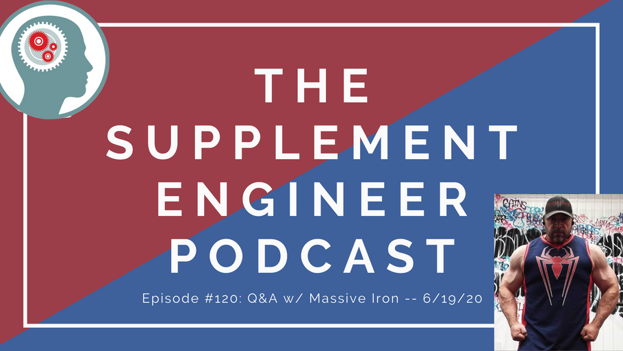 Episode #120: Fitness, Nutrition, and Supplementation Q&A w/ Massive Iron -- 6/19/20