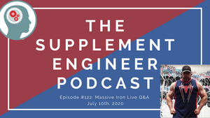Episode #122: Fitness, Nutrition, and Supplementation Q&A w/ Massive Iron — 7/10/20