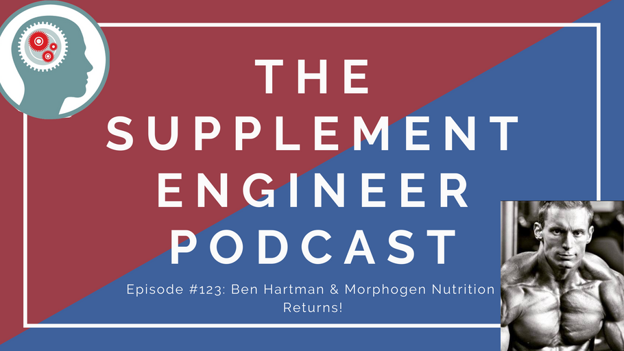Episode #123: Ben Hartman & Morphogen Nutrition Returns!
