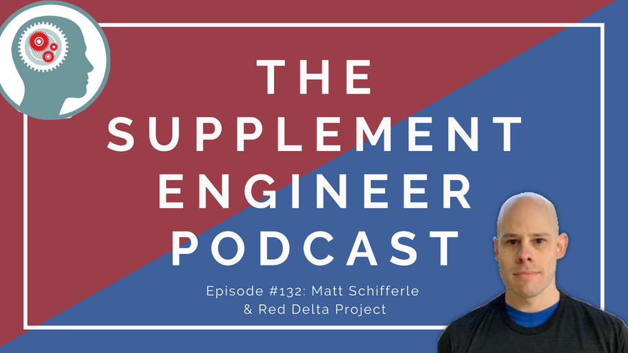 Supplement Engineer Podcast #132: Matt Schifferle & Red Delta Project -- The 3-Peat