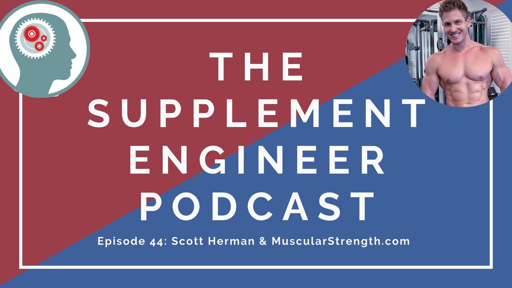 Episode #44 of the Supplement Engineer Podcast features one of the OGs of YouTube Fitness Culture -- Scott Herman of MuscularStrength.com
