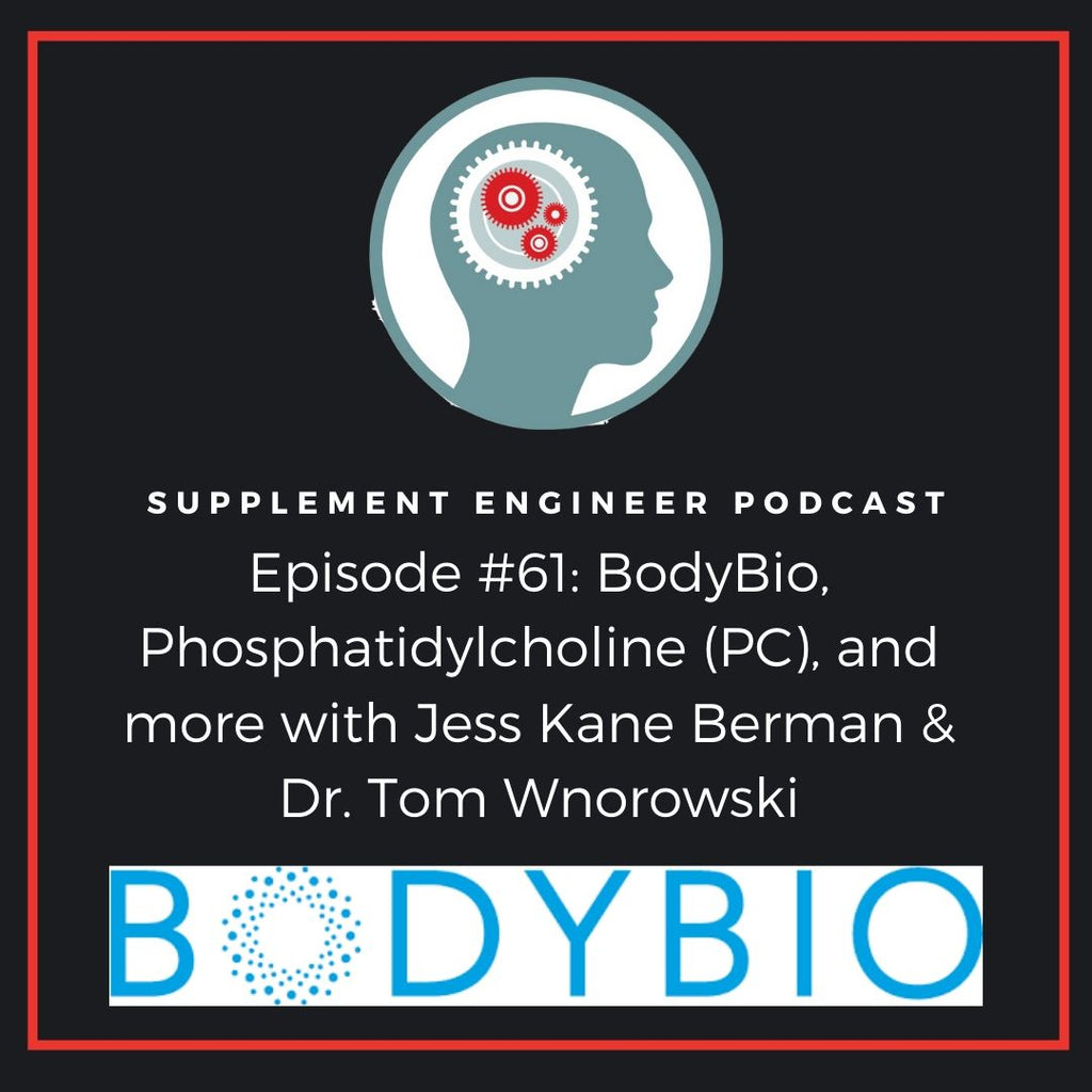 Episode #61 of the Supplement Engineer Podcast features Jess Kane and Dr. Tom Wnorowski from BodyBio to discuss the company's origins, the importance of phosphatidylcholine, and much more.