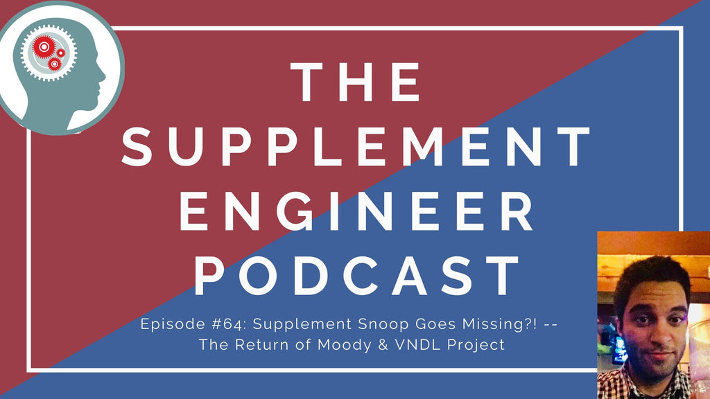Episode 64 of the Supplement Engineer Podcast features the return of Moody (CEO of VNDL Project and renowned formulator) to discuss recent supplement industry trends and upcoming VNDL Project products.