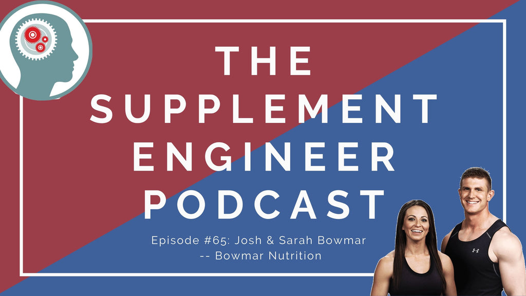 In this episode of the Supplement Engineer Podcast, Bowmar Nutrition founders, Josh & Sarah Bowmar, join the show to discuss the origins of their company, building a successful business in a crowded market, and much more.